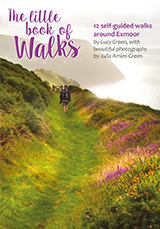The Little Book Of Walks - 12 self-guided walks around Exmoor